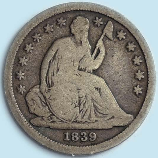 1839 Liberty Seated Dime. Very  Good